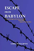 Escape from Babylon by Chris Woolgrove
