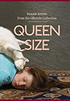 Queensize - Female Artists from the Olbricht…