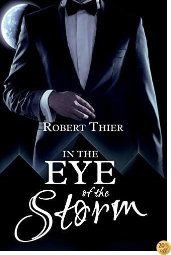 TIn the Eye of the Storm (Storm and Silence Saga) (Volume 2)