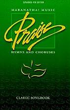 Maranatha! Music: Praise: Hymns and Choruses…