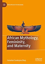 African Mythology, Femininity, and Maternity…