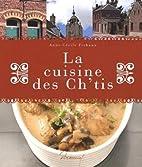 La Cuisine des Ch'tis by Anne-Cécile…
