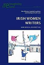 Irish Women Writers: New Critical…