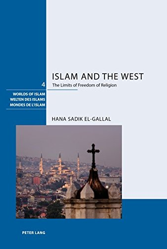 islam-and-the-west-the-limits-of-freedom-of-religion-welten-des-islams-worlds-of-islam-mondes-de-lislam