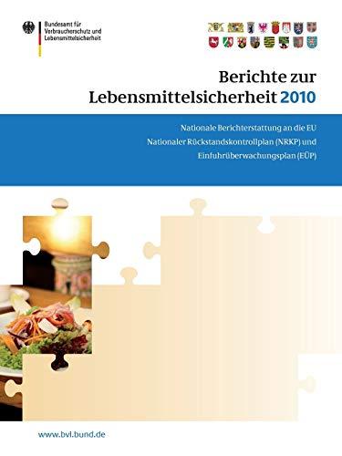 berichte-zur-lebensmittelsicherheit-2010-nationaler-rckstandskontrollplan-und-einfuhrberwachungsplan-bvl-reporte-german-edition