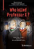 Who Killed Professor X? by Thodoris…