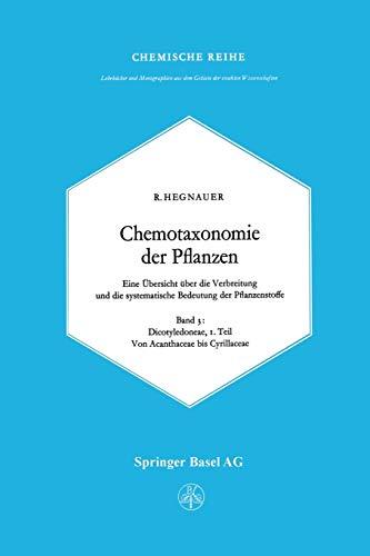 chemotaxonomie-der-pflanzen-eine-bersicht-ber-die-verbreitung-und-die-systematische-bedeutung-der-pflanzenstoffe-band-3-dicotyledoneae-der-exakten-wissenschaften-german-edition