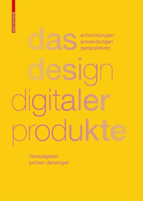 das-design-digitaler-produkte-entwicklungen-anwendungen-perspektiven-german-edition