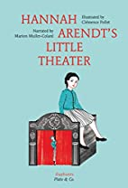 Hannah Arendt's Little Theater (Plato & Co.)…