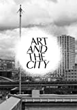 Miessen, Markus: Art and the City: A Public Art Project