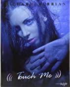 Touch Me! by Richard Murrian