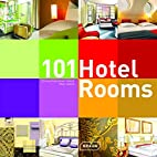 101 Hotel Rooms by Corinna Kretschmar-Joehnk