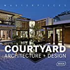 Masterpieces: Courtyard Architecture Design…