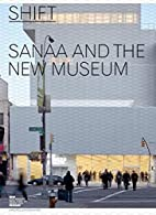 Shift: SANAA and the New Museum by Joseph…