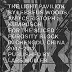 The Light Pavilion by Lebbeus Woods and…