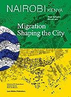 Migration Shaping the City by Shadi Rahbaran