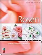 Rosen: Für Küche, Schönheit…