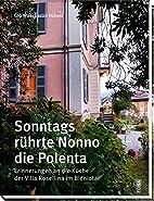 Sonntags rührte Nonno die Polenta:…