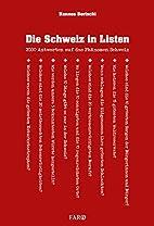 Die Schweiz in Listen: 2000 Antworten auf…