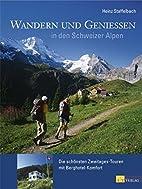 Wandern und Geniessen in den Schweizer Alpen…