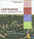 Labyrinthe und Irrgärten: Das grosse…