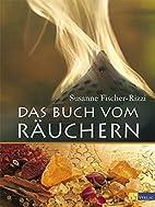 Das Buch vom Räuchern by Susanne…