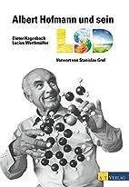 Albert Hofmann und sein LSD: Ein bewegtes…