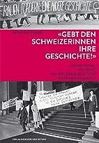 'Gebt den Schweizerinnen ihre Geschichte!':…