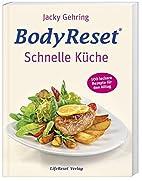BodyReset - Schnelle Küche: 100 leckere…