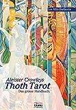 Lon Milo DuQuette: Aleister Crowleys Thoth Tarot
