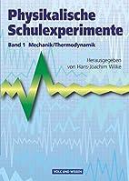 Mechanik, Thermodynamik : Experimente…