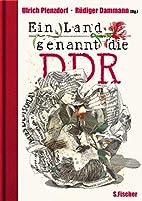 Ein Land, genannt die DDR by Ulrich…