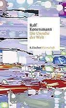 Die Unruhe der Welt by Ralf Konersmann
