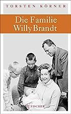 Die Familie Willy Brandt by Torsten Körner