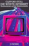 Stoll, Clifford: Die Wüste Internet. Geisterfahrten auf der Datenautobahn