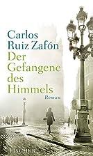 Der Gefangene des Himmels: Roman by Carlos…