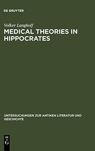 medical-theories-in-hippocrates-untersuchungen-zur-antiken-literatur-und-geschichte