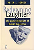 Berger, Peter L.: Redeeming Laughter: The Comic Dimension of Human Experience