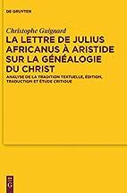 La lettre de Julius Africanus à Aristide…