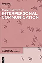 Interpersonal Communication by Charles R.…