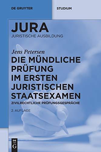 die-mndliche-prfung-im-ersten-juristischen-staatsexamen-de-gruyter-studium-german-edition