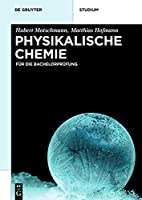Physikalische Chemie: Für die…