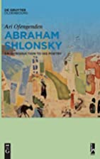 Abraham Shlonsky : an introduction to his…