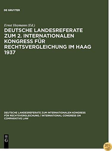 Deutsche Landesreferate zum 2. Internationalen Kongreß für Rechtsvergleichung im Haag 1937 (Deutsche Landesreferate Zum Internationalen Kongress Fur Rec) (German Edition)