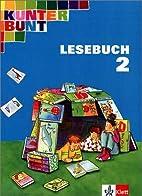 Kunterbunt Lesebuch 2 by Horst Bartnitzky