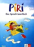 Piri. Das Sprach-Lese-Buch. Ausgabe für…