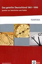 Das geteilte Deutschland 1961-1990 (TEMPORA…