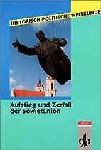 Aufstieg und Zerfall der Sowjetunion by…
