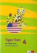Tiger Tom. Für den Beginn ab Klasse 3.…