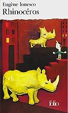 Rhinocéros by Eugène Ionesco